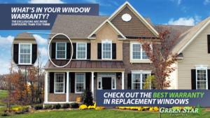 Best Window Warranty Green star Exteriors
